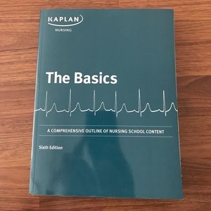 The Basics, Kaplan Nursing. An outline to Nursing